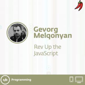 Rev Up the JavaScript