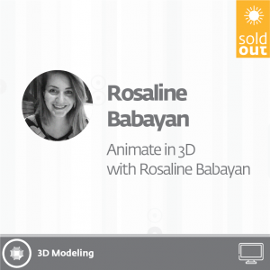 Animate in 3D with Rosaline Babayan