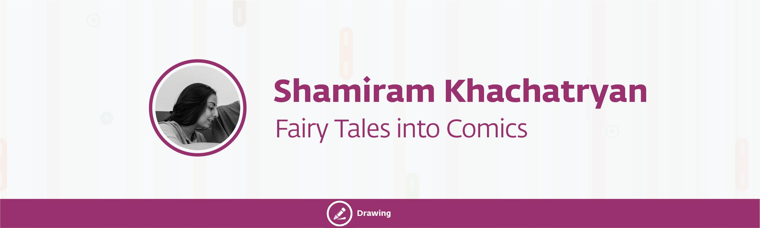 sona shamiram 50 - Fairy Tales into Comics