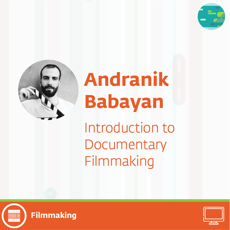 andranik 50 - Introduction to Documentary Filmmaking